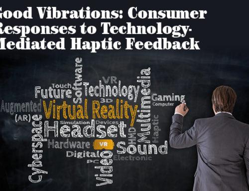 Good Vibrations: Consumer Responses to Technology-Mediated Haptic Feedback