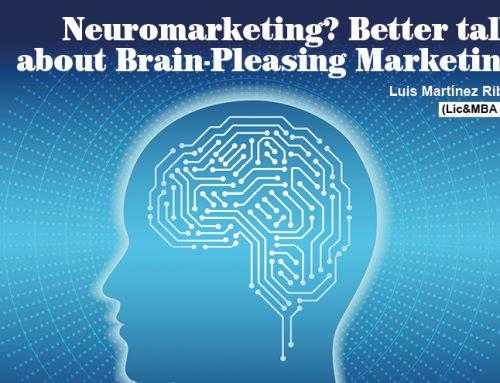 Neuromarketing? Better talk about Brain-Pleasing Marketing